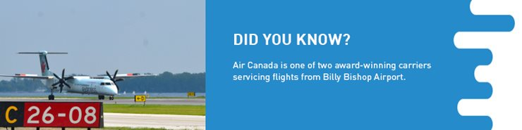 Factoid: Air Canada is one of two award-winning carriers servicing flights from Billy Bishop Airport