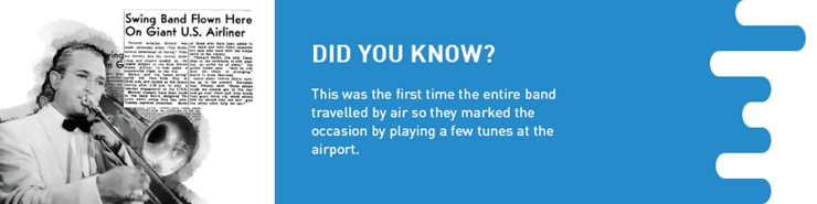 Fact regarding swing band flying into Toronto and playing a few tunes at the airport